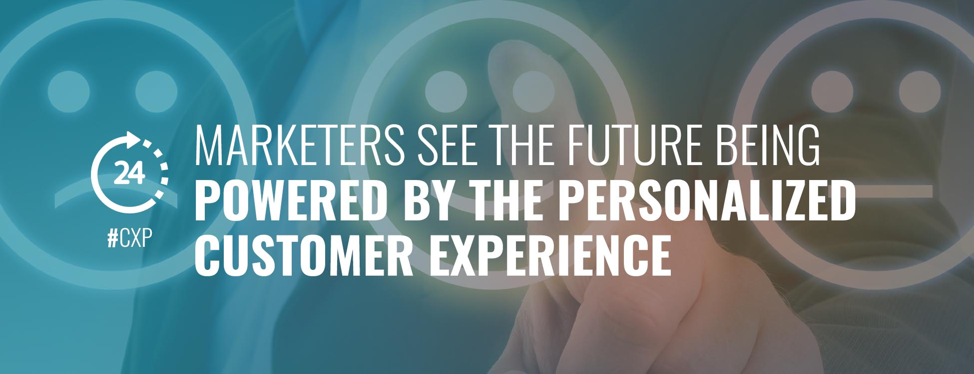marketers-see-future-powered-by-personalized-customer-experience-cxp-insightrix