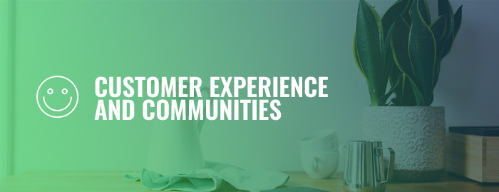 Customer Experience and Communities
