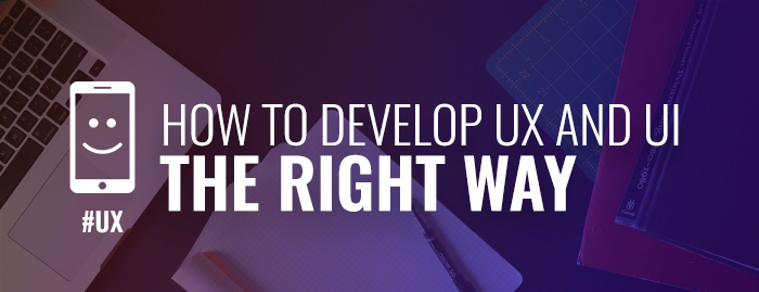 how-to-develop-ux-ui-the-right-way-insightrix-research