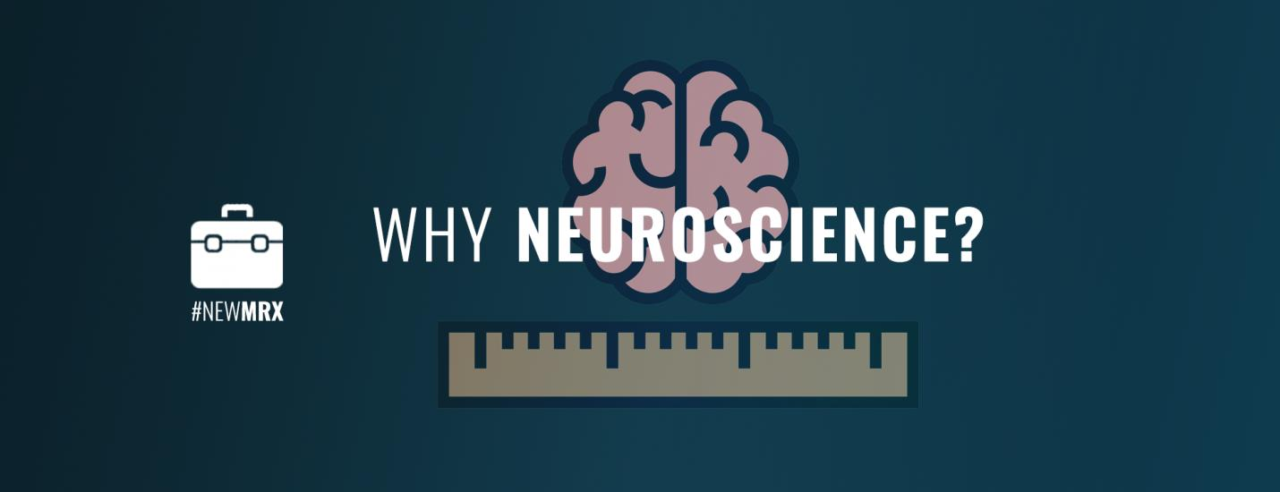 Why Neuroscience Banner - Insightrix - Research - Neuroscience - Neuromarketing - Saskatchewan - Sask - SK - marketing tools - marketing - market insight - new marketing - subconscious - eye tracking - facial coding - EEG - electroencephalogram - facial recognition - focus groups - in-depth interviews - interview