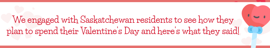 Insightrix-Valentine's-Day-2018-statistics-Saskatchewan